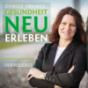 Gesundheit neu (er-)leben Podcast Download