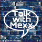 Talk with Mexx Podcast Download