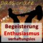 Enthusiasmus und Begeisterung - verhaftungslos