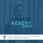 CHANGE READY? Podcast Download