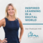 Podcast : Inspired learning in a digital world