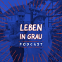 Leben in Grau Podcast Download