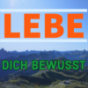 Lebe Dich bewusst Podcast Podcast Download