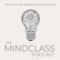 DER MINDCLASS-PODCAST - Vom Glück und anderen Enttäuschungen Podcast Download