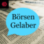 Börsen Gelaber Podcast Download