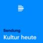Podcast Download - Folge Kultur heute 10.09.2019, komplette Sendung online hören
