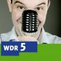 Die Beklopptheiten der Woche im WDR 5-Radio zum Mitnehmen Podcast herunterladen
