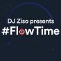 DJ Ziso presents #FlowTime Podcast Download