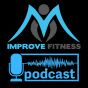 Improve Fitness Podcast Podcast Download