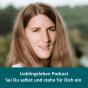 Lieblingsleben: Sei Du selbst und stehe für Dich ein Podcast Download