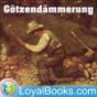 Götzendämmerung by Friedrich Nietzsche Podcast Download