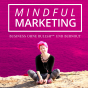 MINDFUL MARKETING - Business ohne Bull**** & Burnout Podcast Download