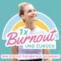 Einmal Burnout und zurück Podcast Download