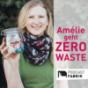 Amélie geht Zero Waste - Der Nachhaltigkeitspodcast Podcast Download