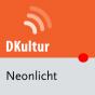 dradio - Neonlicht (komplette Sendung) Podcast herunterladen