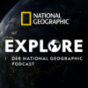 Explore - Der National Geographic Podcast Podcast Download