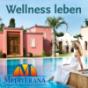 Wellness leben - Der Mediterana Experten Podcast