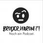 Bruder Warum?! Podcast Download