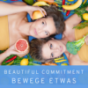 BEAUTIFUL COMMITMENT Bewege etwas Podcast Download