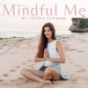Podcast : Mindful Me - Achtsamkeit, self love, positive Energie