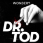 Podcast : Dr. Tod