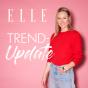 Elle Trend-Update Podcast Download