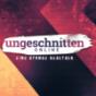 Podcast : Ungeschnitten Online
