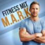 Fitness mit M.A.R.K. - Abnehmen, Muskelaufbau, Ernährung und Motivation fürs Training Podcast Download