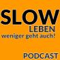 SLOW Leben, weniger geht auch! Podcast Download