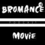 Bromance (Movie) Podcast Download