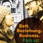 Bett. Beziehung. Business. | Der Podcast für Selbständige, die ein erfolgreiches Business und eine erfüllte Beziehung führen wollen Podcast Download
