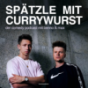 Spätzle mit Currywurst Podcast Download