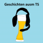 Geschichten ausm TS Podcast Download