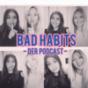 Bad Habits Podcast Download