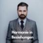 Podcast : Harmonie in Beziehungen - Persönlichkeitsentwicklung und Konfliktlösung mit System