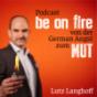 Lutz Langhoff - Mut Motivation Machen - Unternehmerisches Denken und Handeln neu entfacht.