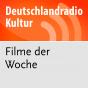 Filme der Woche - Deutschlandfunk Kultur Podcast Download