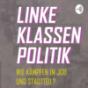 Linke Klassenpolitik - Wie kämpfen im Job und Stadtteil? Podcast herunterladen