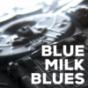 Blue Milk Blues