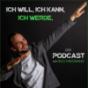 Podcast : Ich will, Ich kann, Ich werde