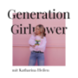 Generation Girlpower - Dein Podcast für Female Empowerment mit Katharina Heilen Download