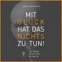 Podcast Download - Folge Trailer - MIT GLÜCK HAT DAS NICHTS ZU TUN online hören
