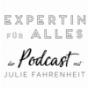 Expertin für Alles - der Podcast mit Julie Fahrenheit Download