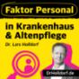 Faktor Personal in Krankenhaus & Altenpflege Podcast Download