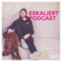 eskaliert Podcast Download