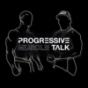 Podcast : Progressive Muscle Talk