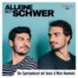 Alleine ist schwer - Der Sportpodcast mit Jonas und Mats Hummels und Luki Podcast Download