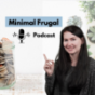 Podcast : Minimal Frugal | Frugalismus Podcast