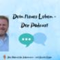 Dein neues Leben - Der Podcast Podcast herunterladen
