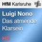 "Luigi Nono ""Das atmende Klarsein"""
